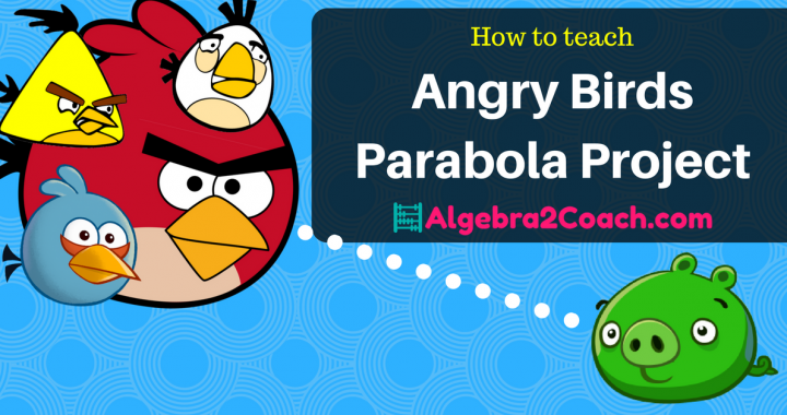 Transforming Parabolas - The Angry Birds Project